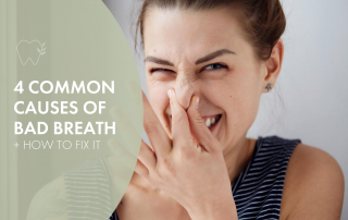 4 Common Causes of Bad Breath and how to fix it